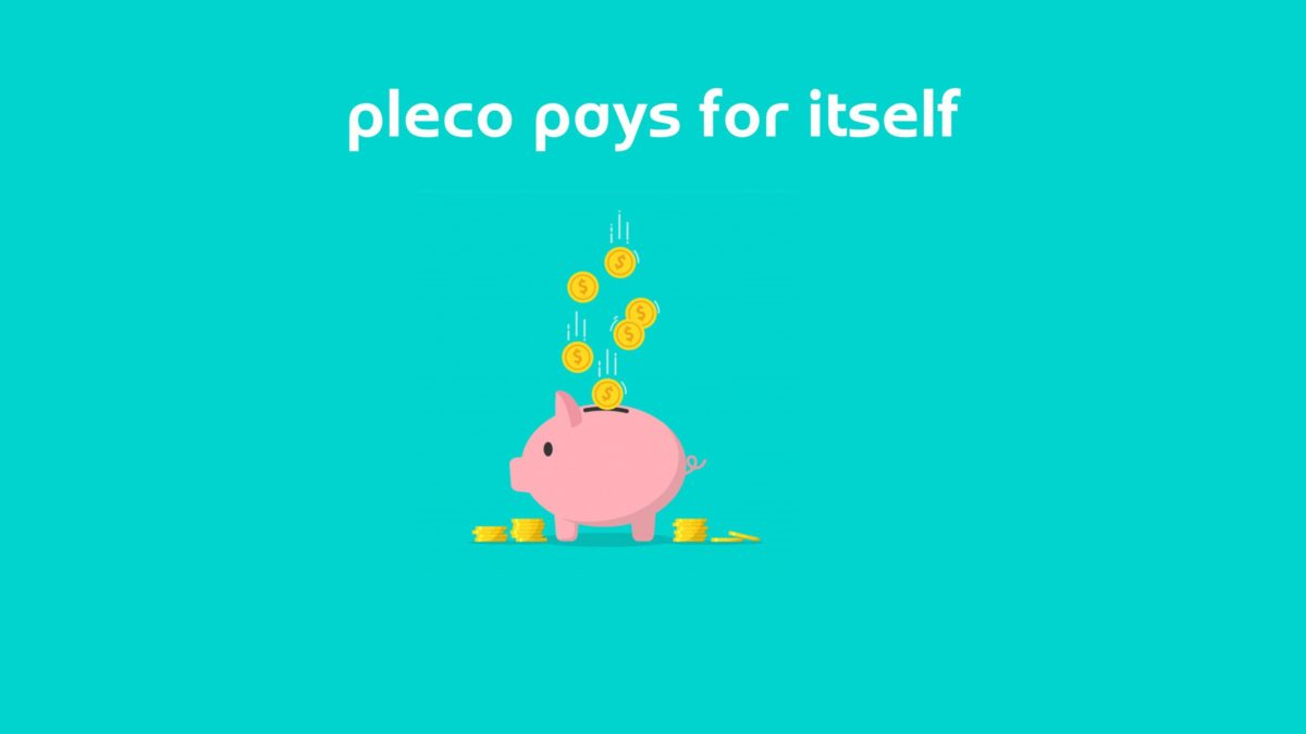 Does Pleco Pay for Itself?